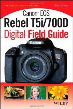 Canon EOS Rebel T5i/700D Digital Field Guide By Wiley