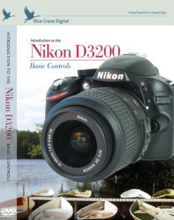 Blue Crane Digital Introduction to the Nikon D3200: Basic Controls (zBC144)